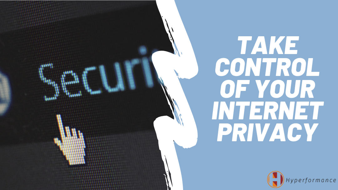 Take control of your internet privacy